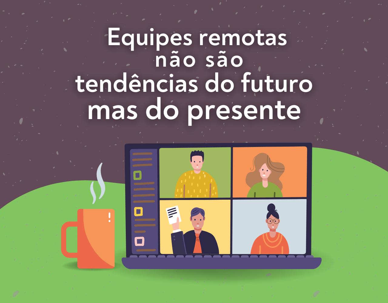 trabalho_remoto_equipes_remotas_four_coworking_curitiba_.png